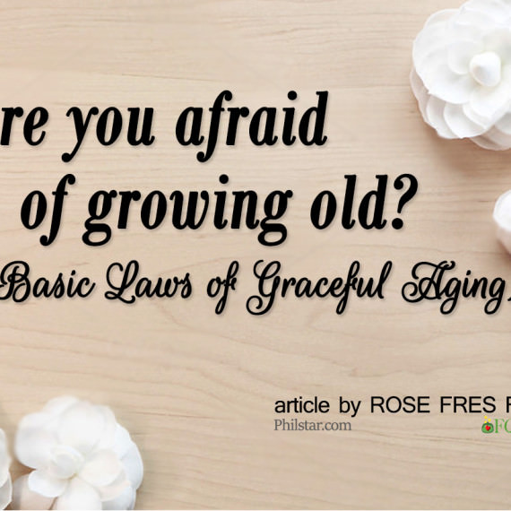 Are you afraid of growing old? (The Basic Laws of Graceful Aging)