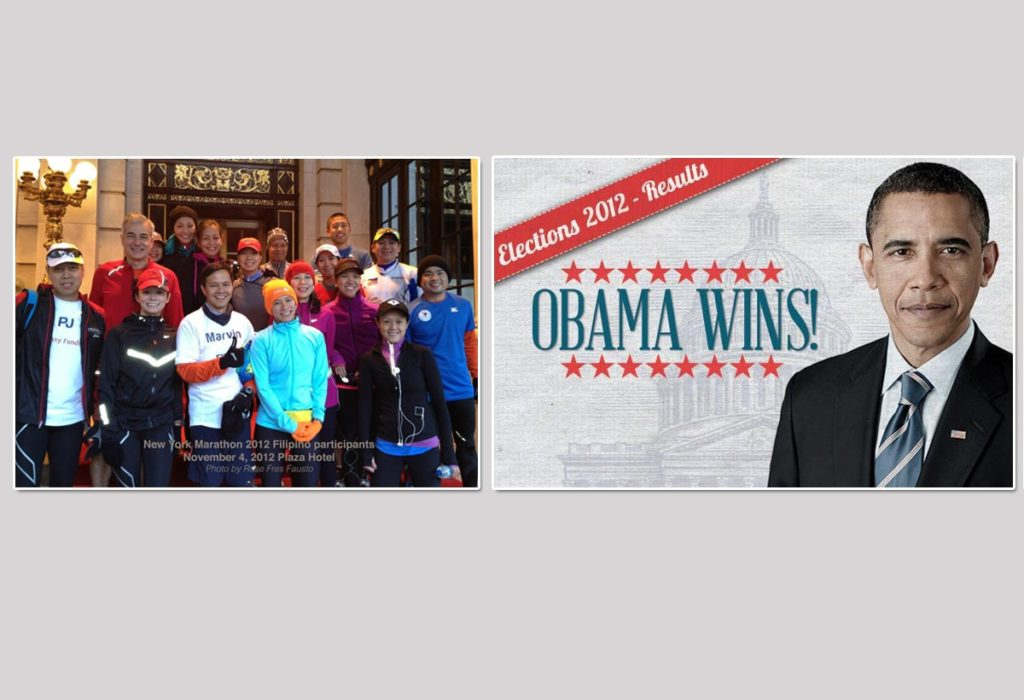 "Left photo: The registered Filipino runners met up at The Plaza Hotel entrance and participated in the ""Run Anyway"" at the Central Park. Right photo: Barack Obama wins his second term the Tuesday after the NYC Marathon."
