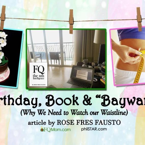 "Birthday, Book & ""Baywang"" (Why We Need to Watch our Waistline)"