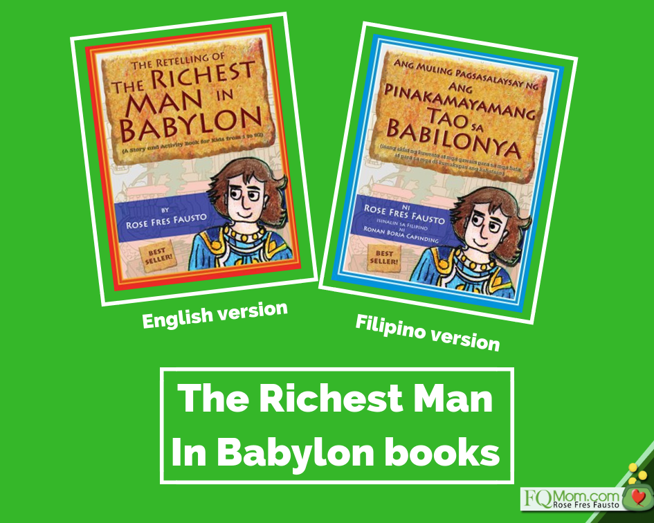 The three basic laws of money are outlined and narrated in easy to understand story in the books above, now in English and Tagalog versions.