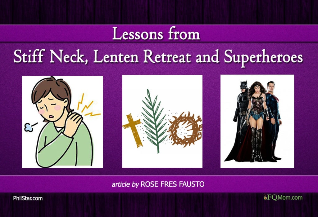 Lessons from Stiff Neck, Lenten Retreat and Superheroes