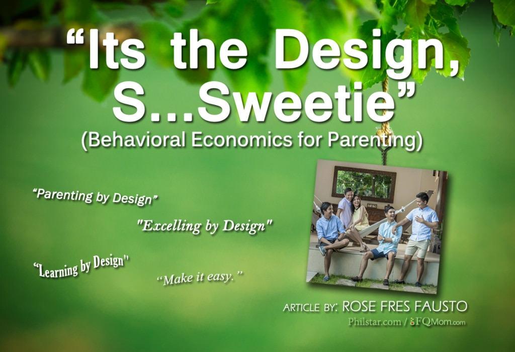 """It's the Design, S…Sweetie!""  (Behavioral Economics for Parenting)"