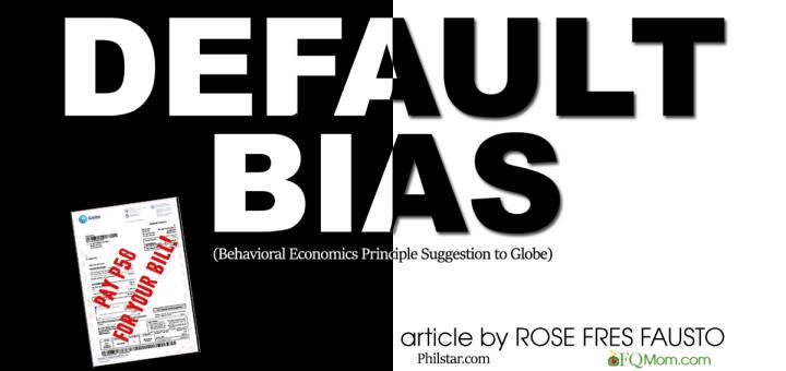 DEFAULT BIAS (Behavioral Economics Principle Suggestion to Globe)