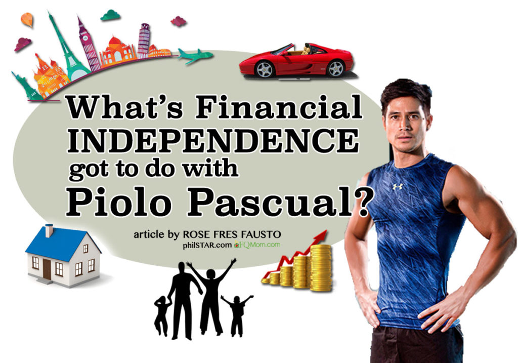 What's financial independence got to do with Piolo Pascual?