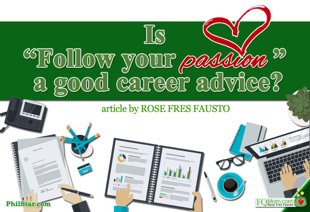 """Is """"Follow your passion"""" a good career advice?"""