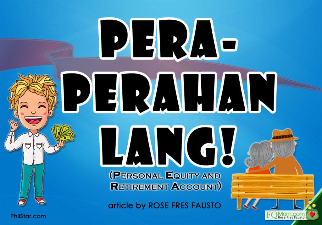 PERA-PERAhan lang! (Personal Equity and Retirement Account)
