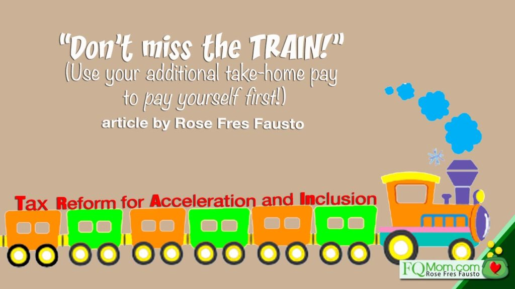 Don't miss the TRAIN! (Use your additional take-home pay to pay yourself first!)