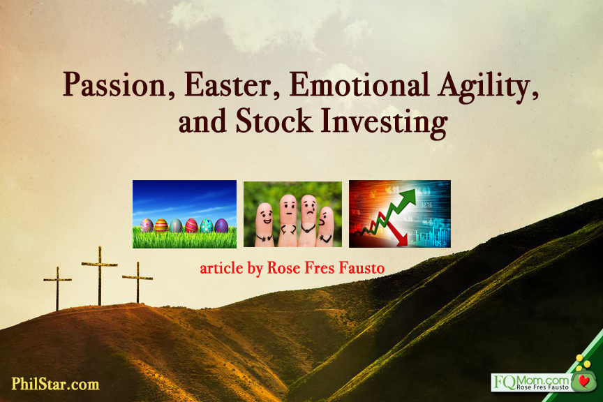 Passion, Easter, Emotional Agility and Stock Market Investing