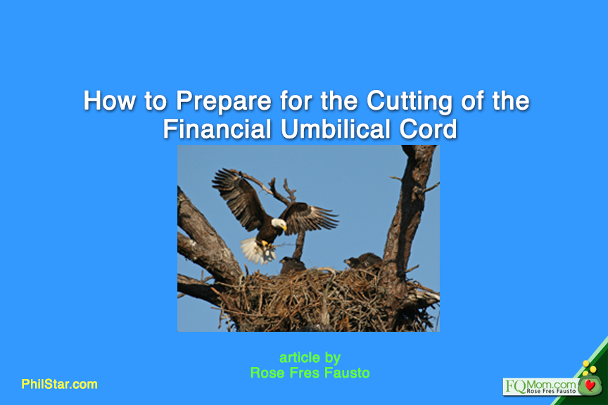 How to Prepare for the Cutting of the Financial Umbilical Cord