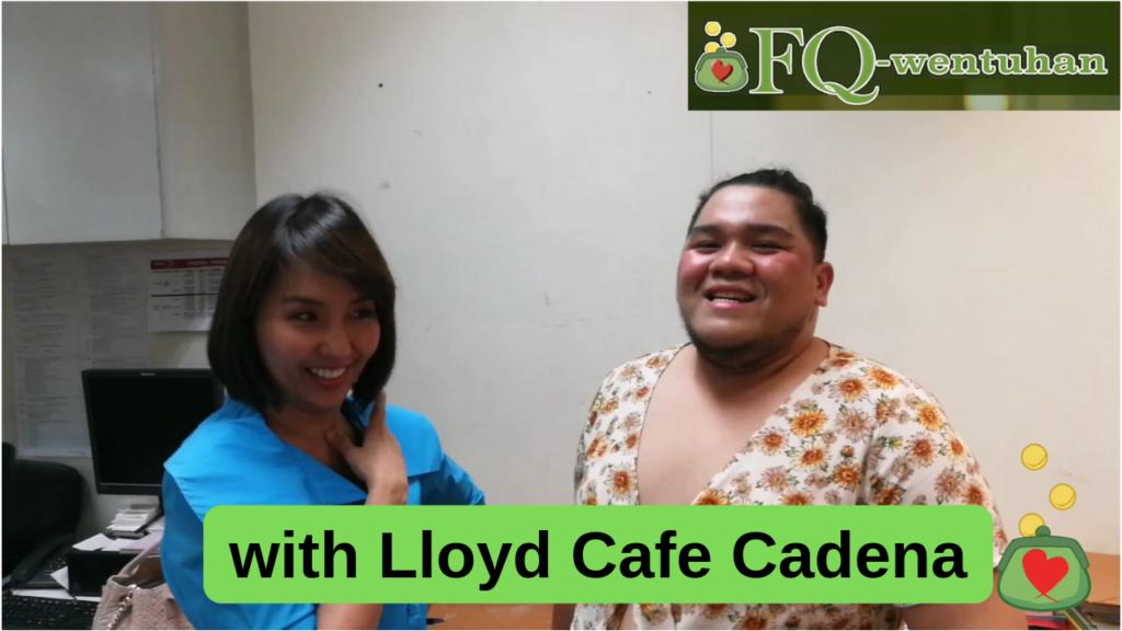 FQwentuhan with Lloyd Cafe Cadena