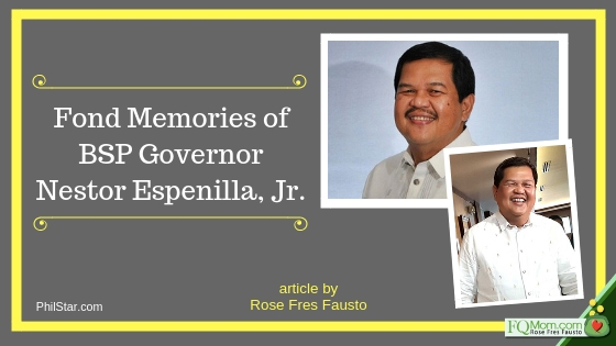 Fond Memories of BSP Governor Nestor Espenilla, Jr.