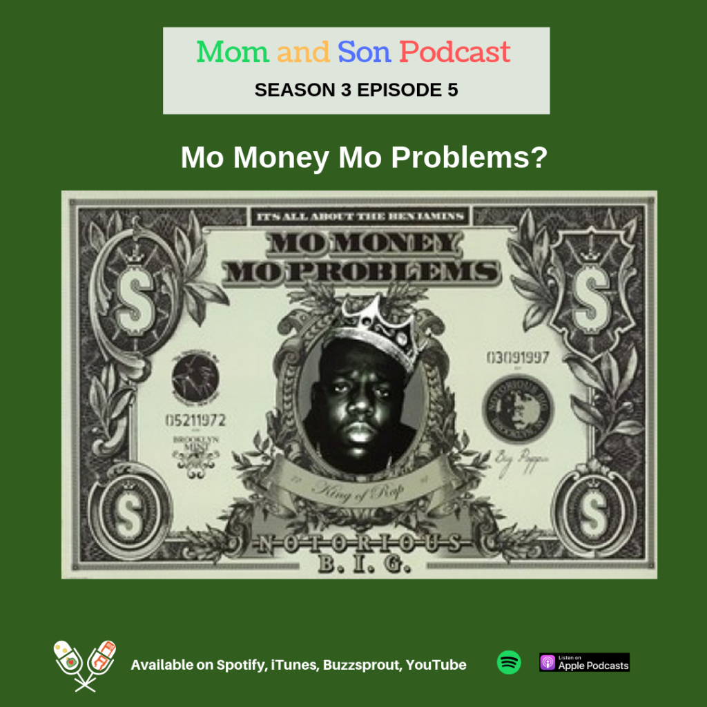 Mom and Son Podcast – Season 3 Episode 5 (Mo Money Mo Problems?)