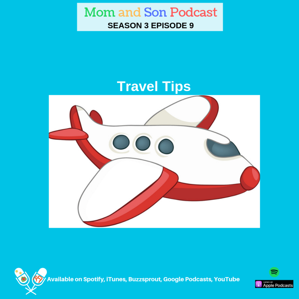 Mom and Son Podcast – Season 3 Episode 9 (TRAVEL TIPS)