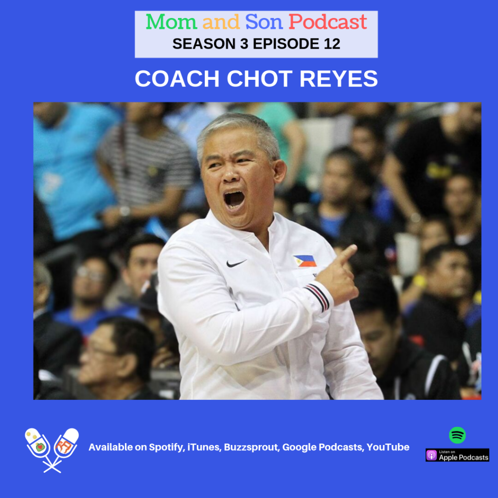 Mom and Son Podcast – Season 3 Episode 12 (COACH CHOT REYES)