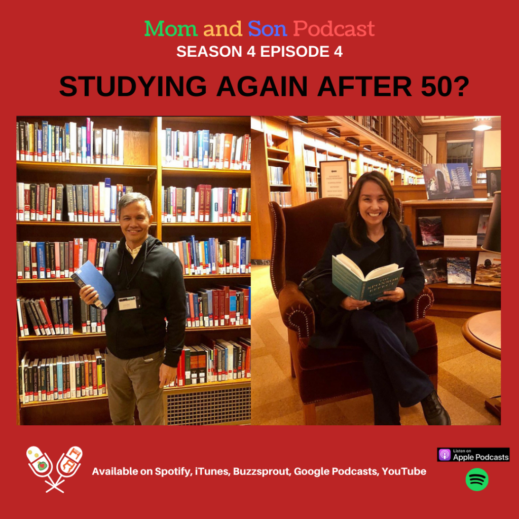 Mom and Son Podcast – Season 5 Episode 4 (STUDYING AGAIN AFTER 50?)