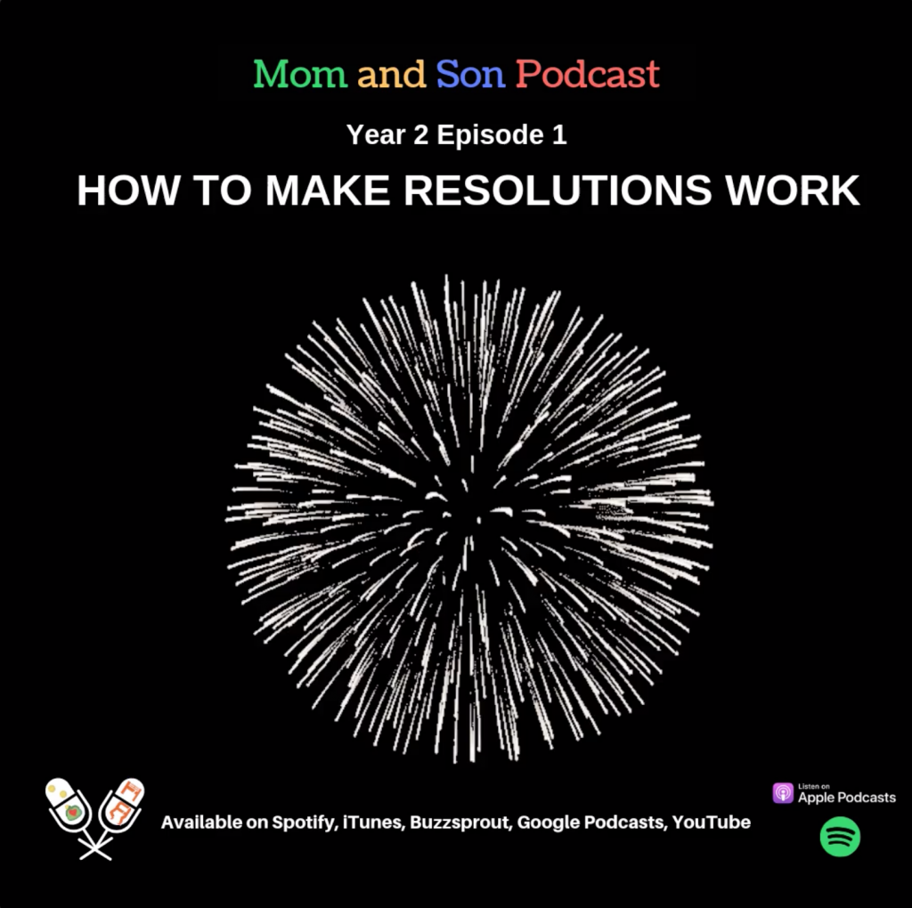 Mom and Son Podcast – Year 2 Episode 1 (HOW TO MAKE RESOLUTIONS WORK)