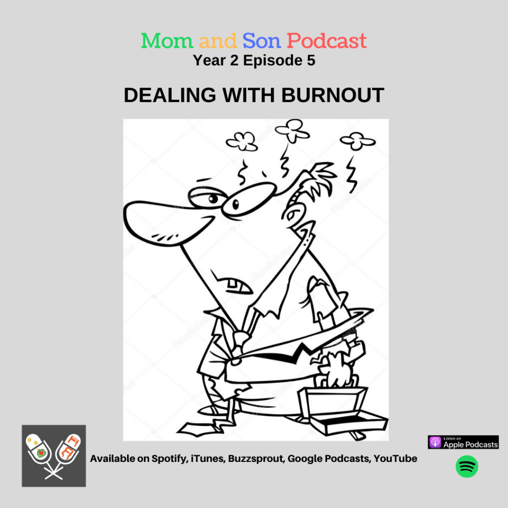 Mom and Son Podcast – Year 2 Episode 5 (DEALING WITH BURNOUT)