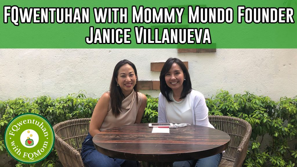 FQwentuhan with Mommy Mundo Founder Janice Villanueva