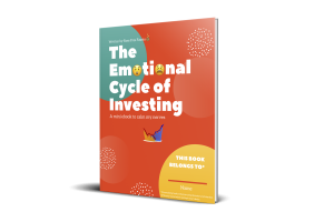 The Emotional Cycle of Investing (a mini ebook to calm my nerves)