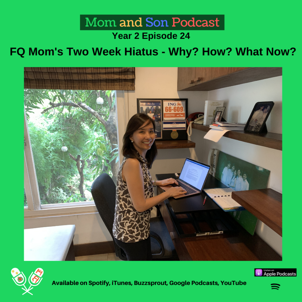 Mom and Son Podcast – Year 2 Episode 24 (FQ MOM'S TWO WEEK HIATUS – WHY? HOW? WHAT NOW?)