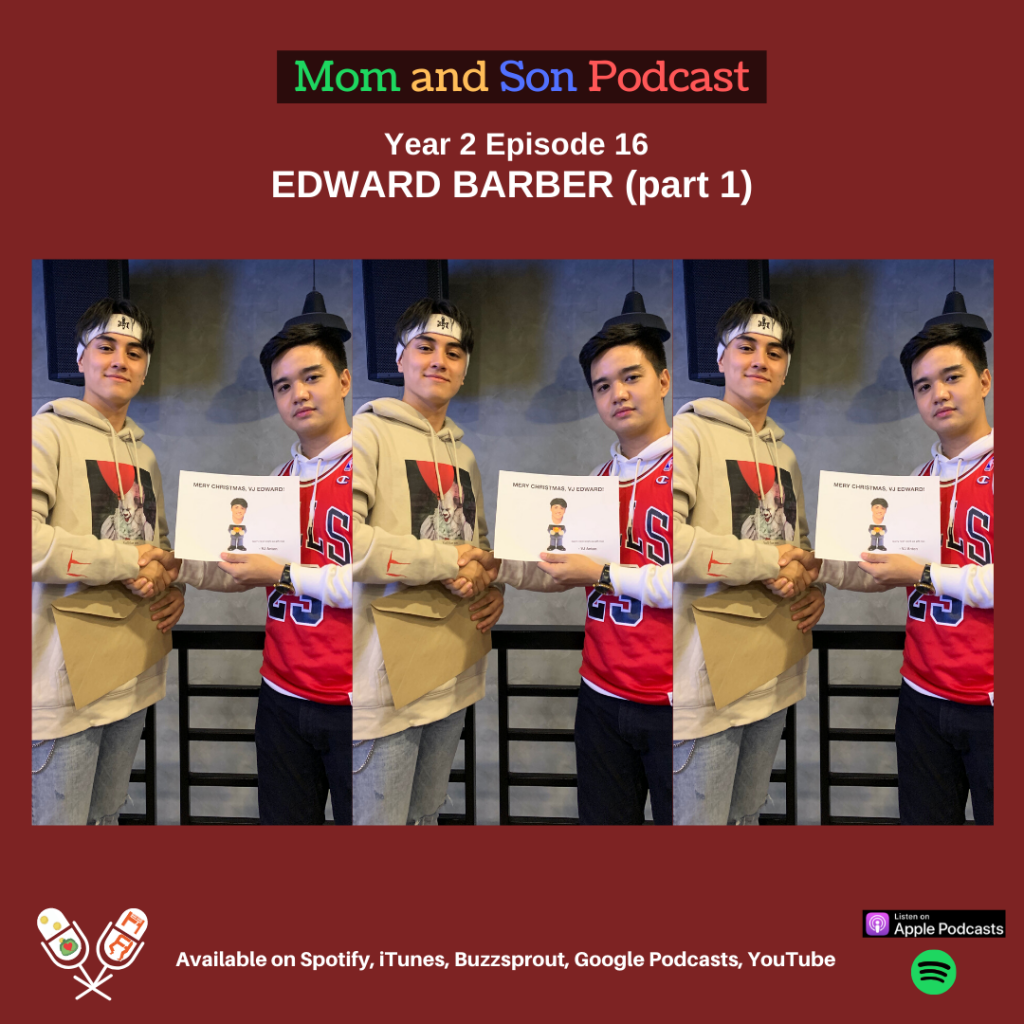 Mom and Son Podcast – Year 2 Episode 16 (EDWARD BARBER ON HIS CAREER AND LIFE part 1)