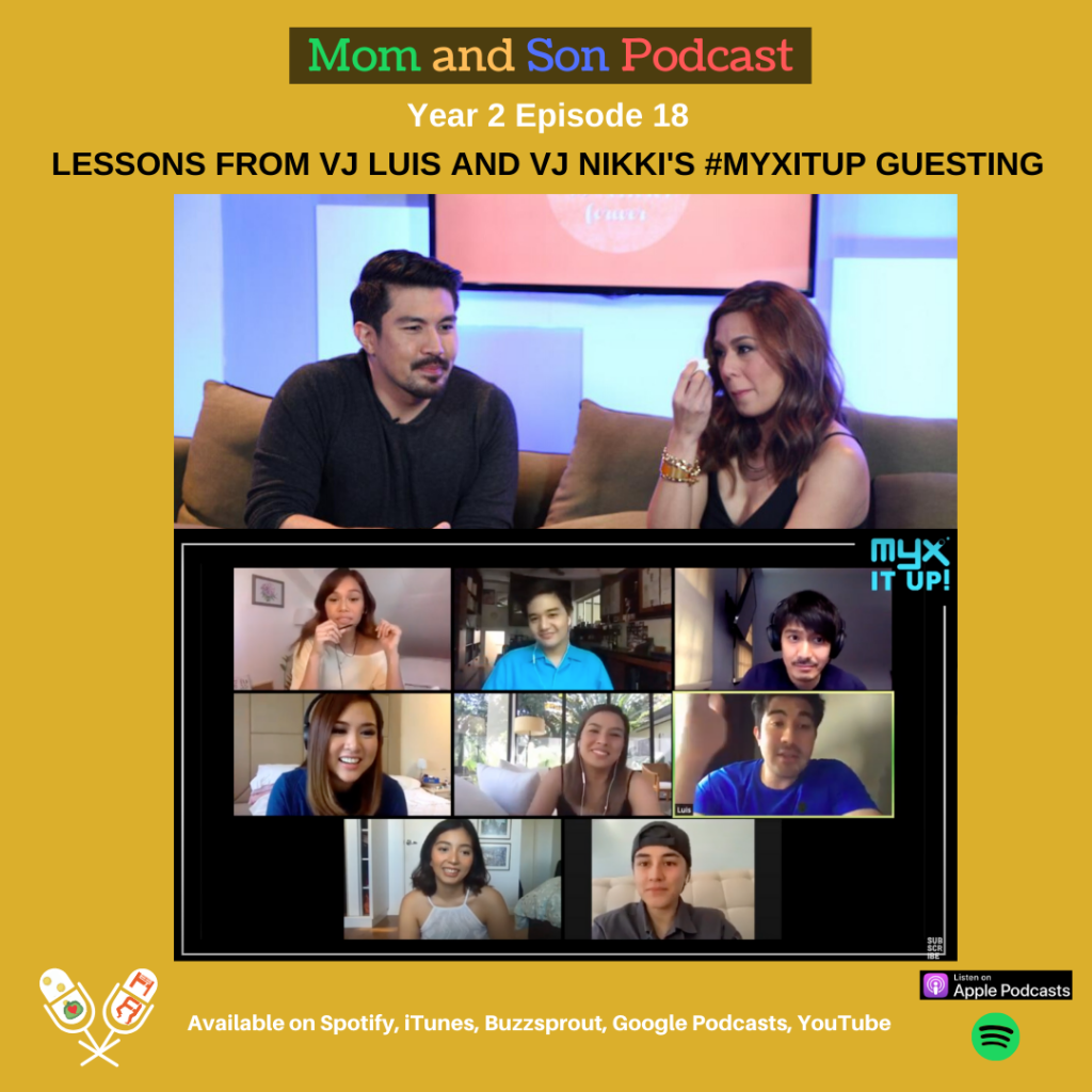 Mom and Son Podcast – Year 2 Episode 18 (LESSONS FROM VJ LUIS & VJ NIKKI'S #MYXITUP GUESTING)