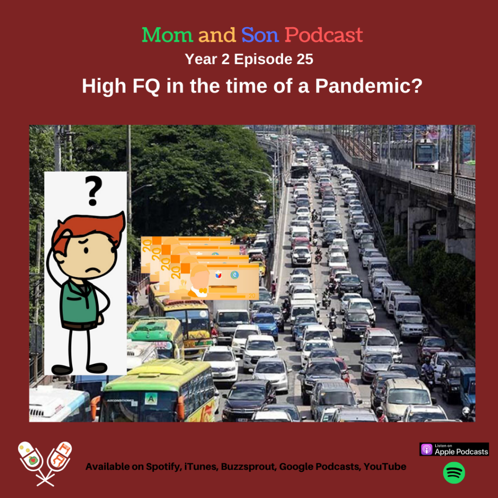 Mom and Son Podcast – Year 2 Episode 25 (HIGH FQ DURING A PANDEMIC?)