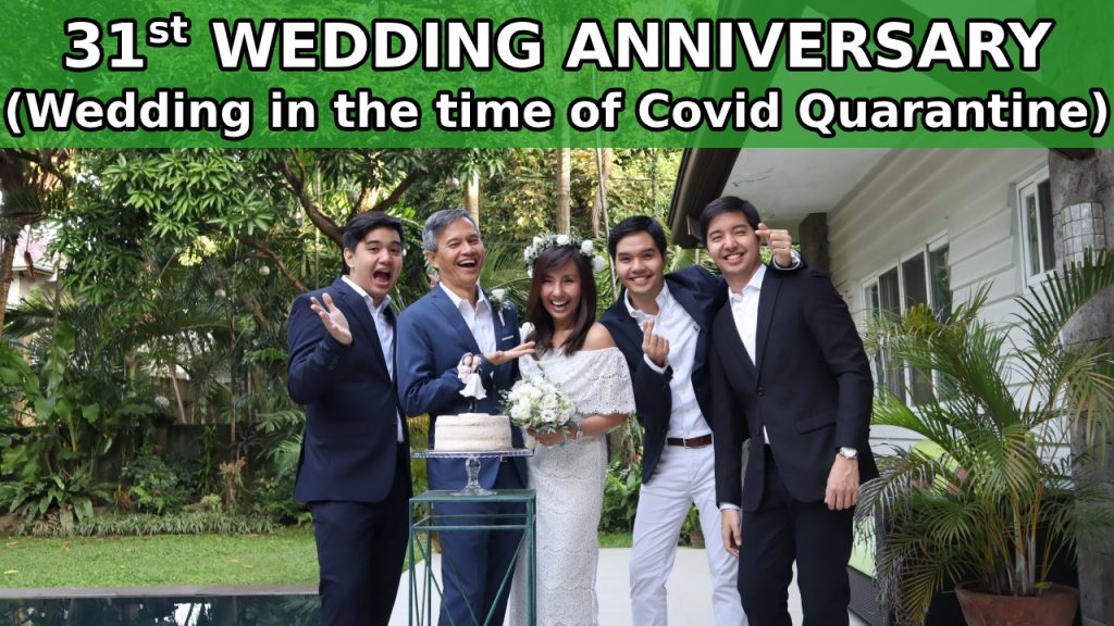 Our 31st Wedding Anniversary (Wedding in the time of Covid-19 Quarantine)