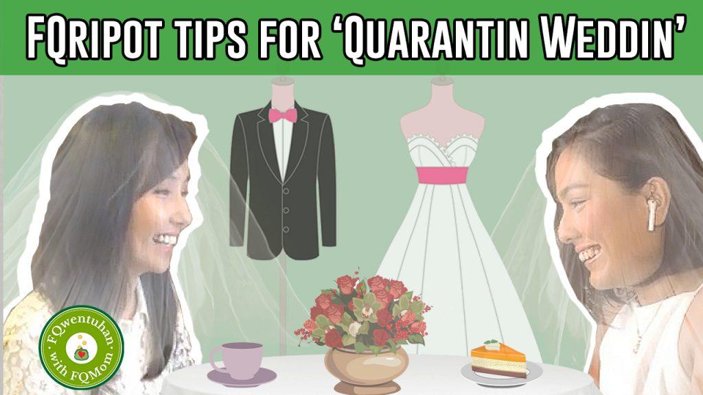 FQripot Tips during 'Quarantin Weddin'