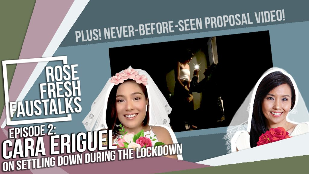 Rose Fresh FausTalks with Cara Eriguel on Settling Down during the Lockdown