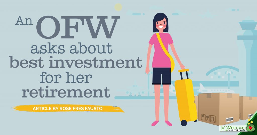 An OFW asks about best investment for her retirement