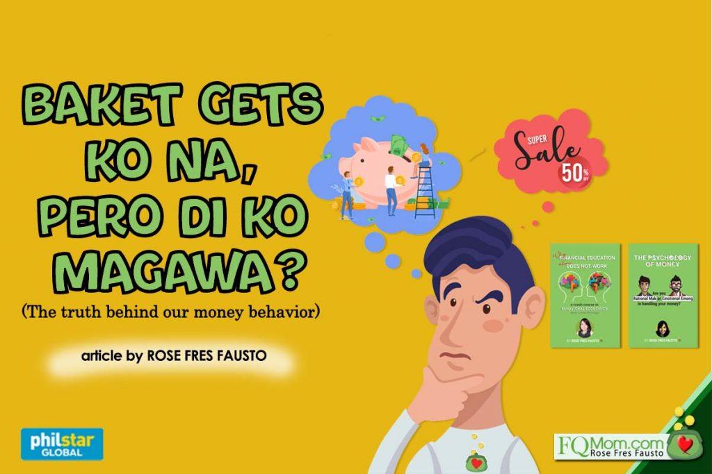 Bakit gets ko na, pero 'di ko magawa? (The truth behind our money behavior)