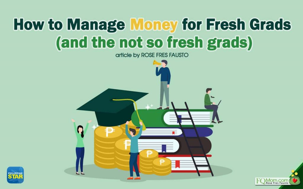 How to Manage Money for Fresh Grads (and the not so fresh grads)