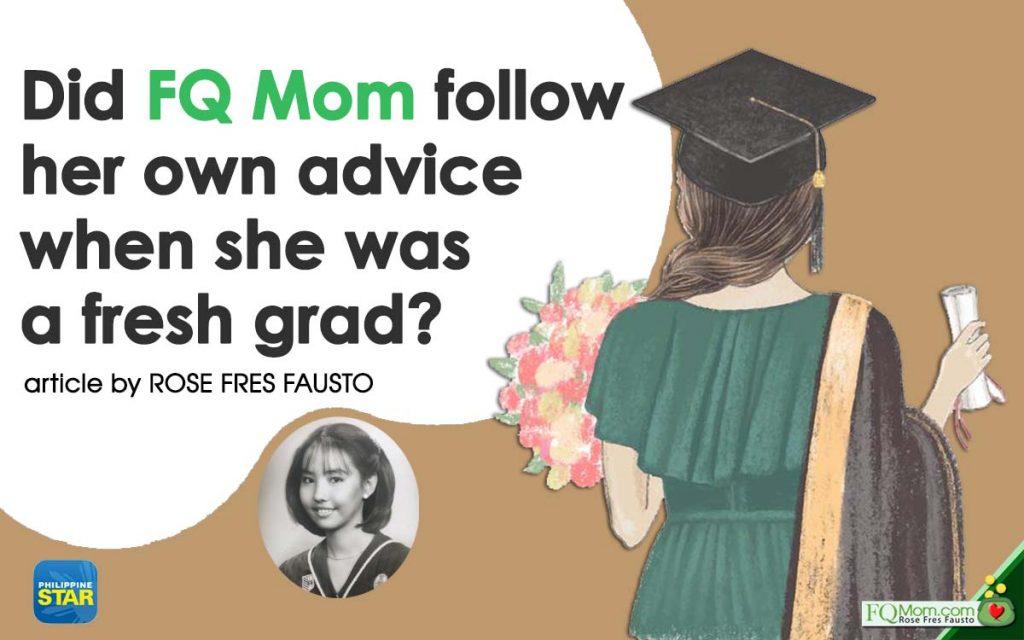 Did FQ Mom follow her own advice when she was a fresh grad?