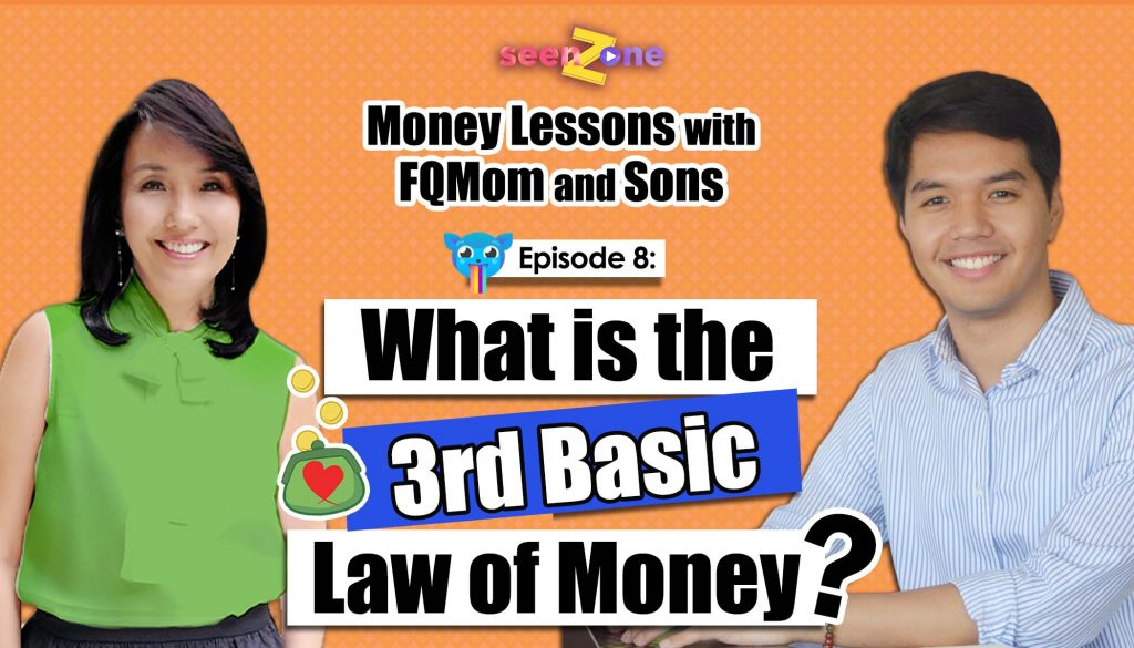 MONEY LESSONS WITH FQ MOM AND SONS (Episode 8: What is the Third Basic Law of Money?)