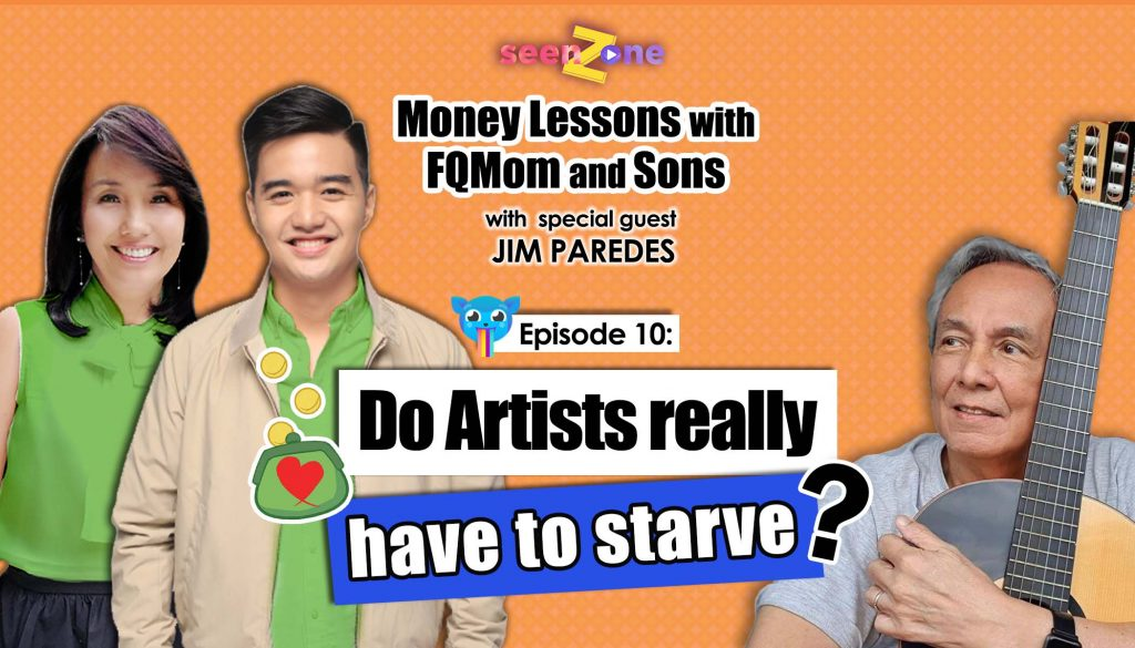 Ep. 10: How to earn as a creative  with Jim Paredes (Do artists have to starve?)| MONEY LESSONS WITH FQ MOM AND SONS