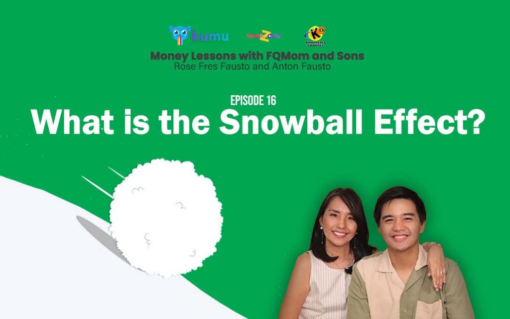 KUMU Episode 16: What is the Snowball Effect?   MONEY LESSONS WITH FQ MOM AND SONS