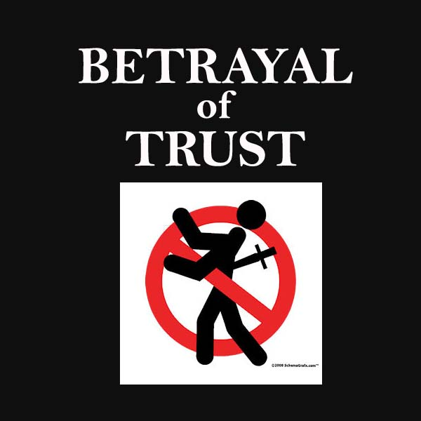 WHEN TRUST IS BETRAYED: (A Big Wake Up Call)