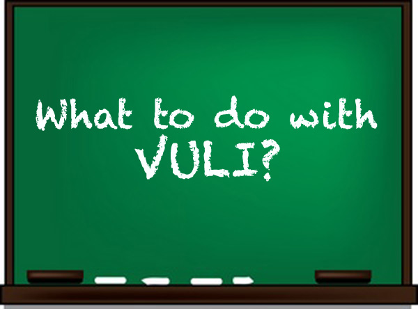 What to do with my husband's VULI?