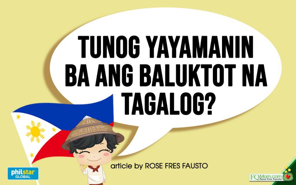 Tunog yayamanin ba ang baluktot na Tagalog?