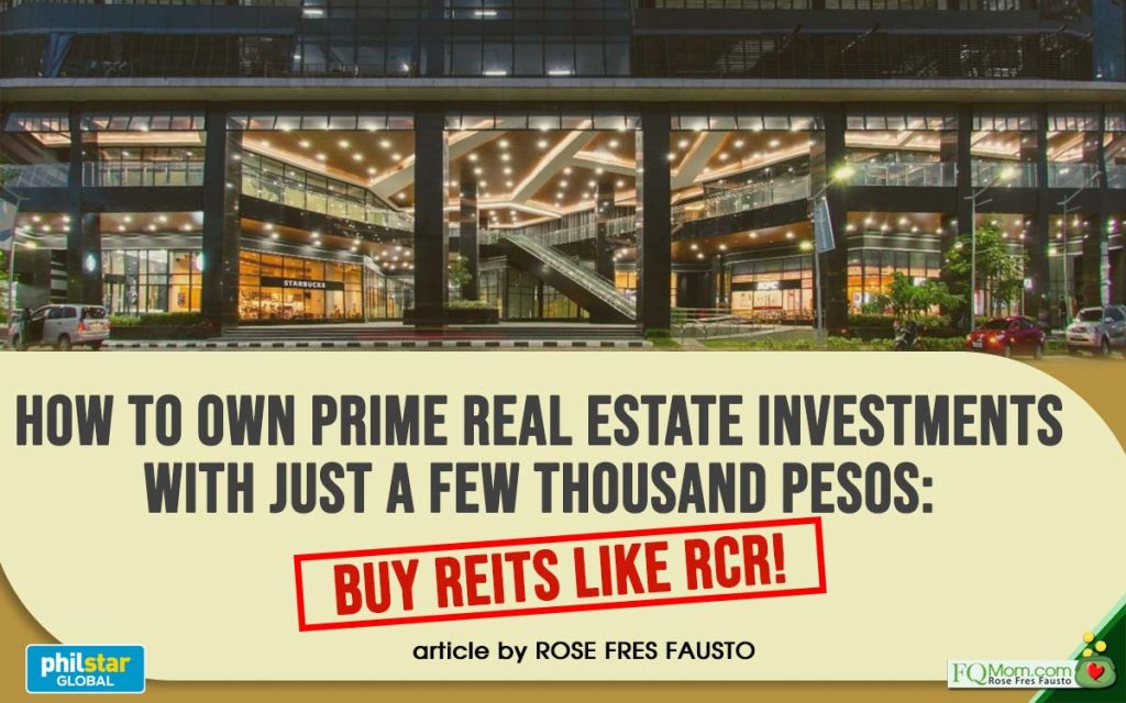 How to own prime real estate investments with just a few thousand pesos: Buy REITs like RCR!