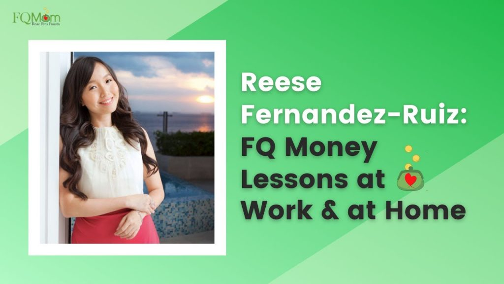 Reese Fernandez-Ruiz on How She Applies FQ Money Lessons at Work and at Home